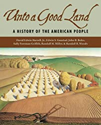Unto a Good Land: A History of the American People