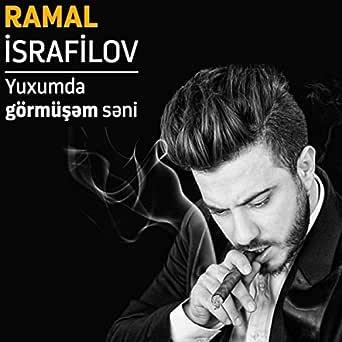 Yuxumda Gormusem Seni By Ramal Israfilov On Amazon Music Amazon Com