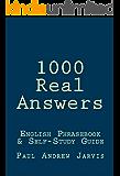 1000 Real Answers - English Phrasebook & Self-Study Guide (English Edition)