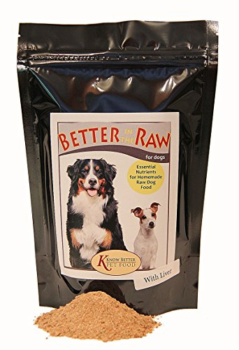Better in the Raw for Dogs - Make your own balanced RAW dog food at home! Dog Food Supplement (Best Homemade Diet For Dogs)