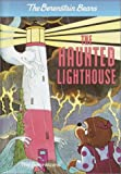 The Berenstain Bears and the Haunted Lighthouse, Stan Berenstain and Jan Berenstain, 037591269X