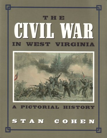 The Civil War in West Virginia: A Pictorial History