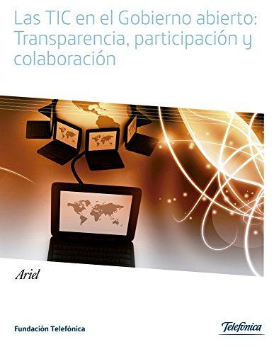 las-tic-en-el-gobierno-abierto-transparencia-participacion-y-colaboracion-spanish-edition