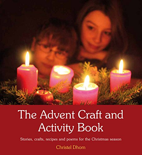 Christmas Crafts Advent (The Advent Craft and Activity Book: Stories, crafts, recipes and poems for the Christmas season)