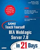 Teach Yourself BEA WebLogic Server 7.0 in 21 Days, Mandar Chitnis and Lakshmi Ananthamurthy, 0672324334