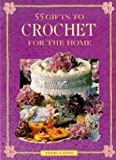 55 Crochet Gifts for the Home, Angela King, 0715306189