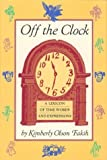 img - for Off the Clock: A Lexicon of Time Words and Expressions book / textbook / text book