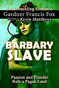Barbary Slave: A Swashbuckling Romance in historical fiction (Historical Romance Book 1) by [Fox, Gardner Francis, Matthews, Kevin]