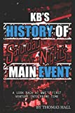 KBs History of Saturday Nights Main Event