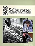 SELBUVOTTER: Biography of a Knitting Tradition