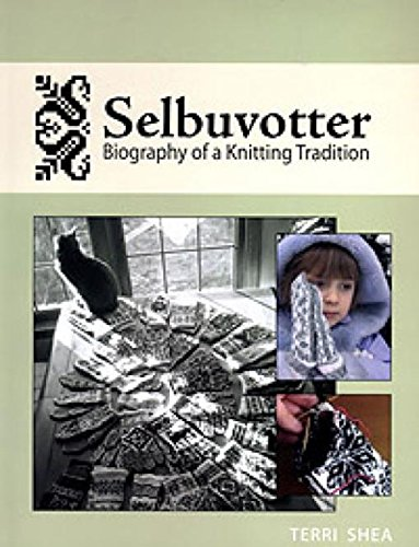 SELBUVOTTER: Biography of a Knitting Tradition (Norwegian Mittens)