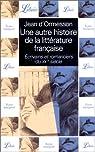 Une autre histoire de la littérature française, tome 10 : Écrivains et romanciers du XXe siècle par Ormesson