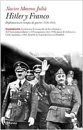 Hitler y Franco. Diplomacia en tiempos de guerra España Escrita ...