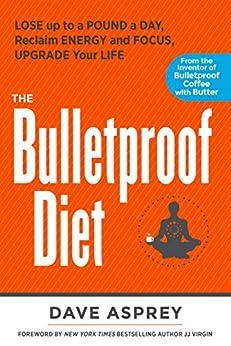 The Bulletproof Diet by [Asprey, Dave]