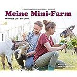 Meine Mini-Farm: Die neue Lust auf Land