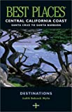 Best Places Central California Coast, Judith Babcock Wylie, 1570613249