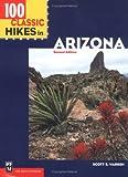 100 Classic Hikes in Arizona, Scott S. Warren, 0898866510