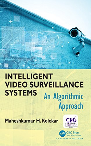 Intelligent Video Surveillance Systems: An Algorithmic Approach (English Edition)