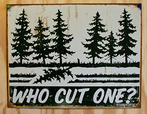 Schonberg Humor Tin Metal Sign : Who Cut One? , 16×12