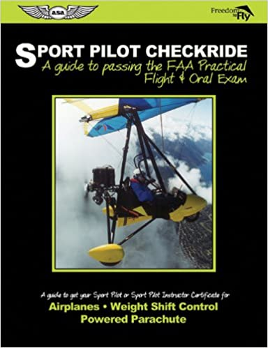 Sport Pilot Checkride: A Guide to Passing the FAA Practical Flight ...