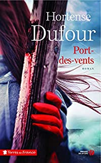 Port-des-Vents, Dufour, Hortense