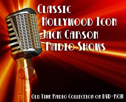 3 Classic Hollywood Icon Jack Carson Old Time Radio Broadcasts on DVD (over 89 Minutes running time) (Best Celebrity Home Tours Hollywood)