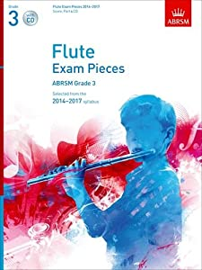Flute Exam Pieces 2014-2017, Grade 3 Score, Part & CD: Selected from the 2014-2017 Syllabus (ABRSM Exam Pieces)