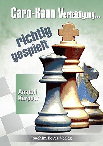 Caro-Kann-Verteidigung - richtig gespielt