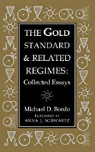 The Gold Standard and Related Regimes: Collected Essays (Studies in Macroeconomic History)