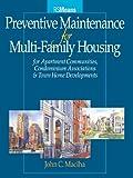 Preventive Maintenance for Multi-Family Housing, John C. Maciha, 0876297831