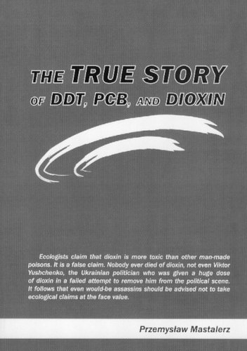 The True Story of Ddt, Pcb, and Dioxin