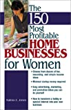 img - for The 150 Most Profitable Home Businesses For Women book / textbook / text book