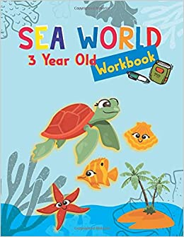 Sea World 3 Year Old Workbook Fantastic Sea World Coloring
