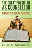 The Great Physician As Counsellor, Helen Northcott, 1483913295