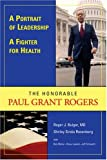 A Pioneer for Health, a Portrait in Leadership, Roger J. Bulger, 1891524119