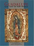 Guadalupe - Our Lady of New Mexico, Jacqueline Orsini Dunnington, 0890133360