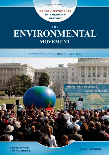 Reform Movement (The Environmental Movement: Protecting Our Natural Resources (Reform Movements in American History))
