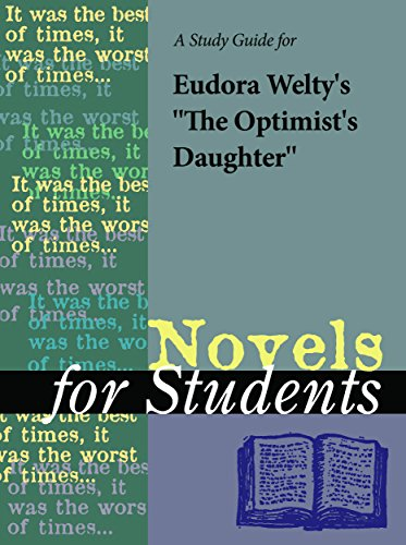 A Study Guide for Eudora Welty's The Optimist's Daughter (Novels for  Students) by [