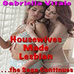Housewives Made Lesbian: The Saga Continues | Gabriella Vitale