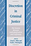 Discretion in Criminal Justice : The Tension Between Individualization and Uniformity, Lloyd E. Ohlin, 0791415635