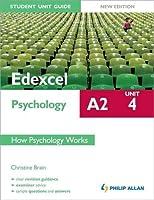Edexcel A2 Psychology Student Unit Guide: Unit 4