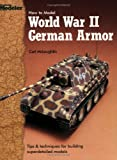 How to Model World War II German Armor, Carl McLaughlin, 0890244197