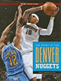 The Story of the Denver Nuggets, Nate LeBoutillier, 158341942X