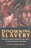 Disowning Slavery, Joanne Pope Melish, 0801484375