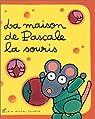 La Maison de Pascale la souris par Chalmeau