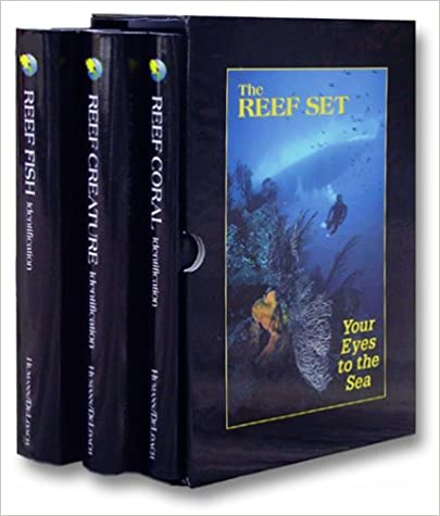The Reef Set: Reef Fish, Reef Creature and Reef Coral in Florida, Caribbean, and Bahamas (3 Volumes)