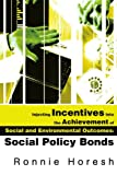 Injecting Incentives into the Achievement of Social and Environmental Outcomes, Ronnie Horesh, 0595248233