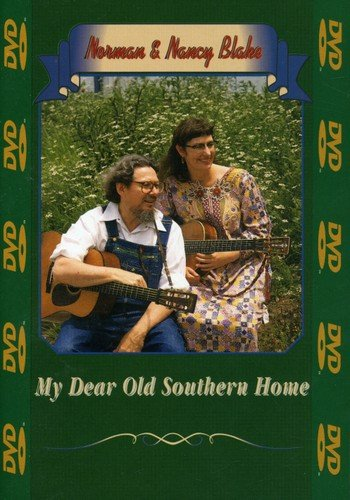 Norman and Nancy Blake: My Dear Old Southern Home