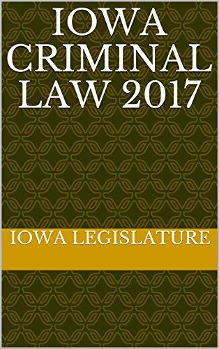 Iowa Criminal Law 2017 (English Edition)
