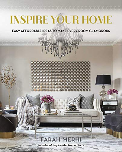 - Inspire Your Home: Easy Affordable Ideas to Make Every Room Glamorous